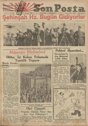 ;Ğeııe: 4 — No: 1414 v son Posta —— PAZARTESİ — 2 TEMMUZ 1934 Tüere işleri telefonu 20203 Fiatı 3 kırııır Şehinşah ve Gazi