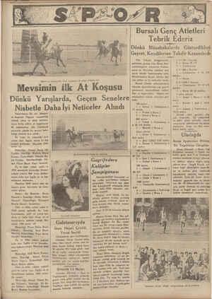 3. Dünkü at yarışlarında final noktasına ilk gelen atlardan biri Mevsimin iİlk At Reisicömhur Hz. nin himaye- ve Başvekil