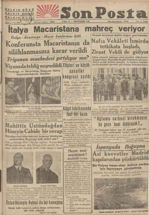 HALKIN GÖZÜ İtalya - Avusturya - Macar konferansı bitti Konferansta Macaristanın da mu? Vıyanadateblıg neşredıldıı Elişleri