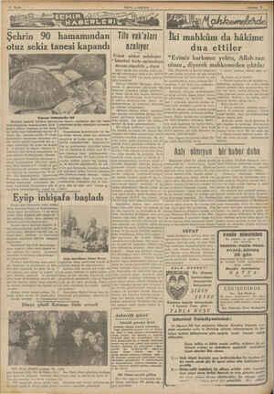 & EHiİR 776 HABERLE SON cOSTA ——— Şehrin 90 hamamından. Tifo vak'aları Belediye, hastalık tehlikesi mevzuu bahsolduğundan