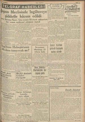 za ze — —— e — —— TELGRAF: HABERLERİN Vapon Meclisinde İngiltereye | şiddetle hücum edildi ;'. Hariciye Nazırı, Çine