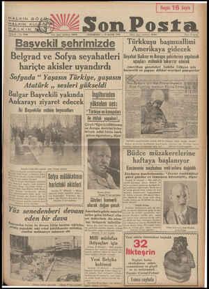 HALKIN GÖ -Son Posta Sene 8 — No. 2796 CUMARTESİ — 14 MAYIS 1938 — Başvekil şehrimizde Yazı işleri telefonu: zozo:ı İdaro...