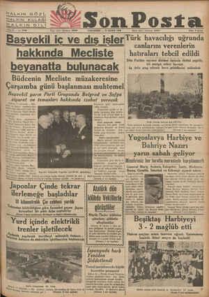 HALKIN GÖZÜ HALKIN KULAĞI HALKIN DİLİ Sene 8 B — No. 2798 —| Yazı işleri telefonu: 20203 PAZARTESİ — 16 MAYIS 1938 Son Posta