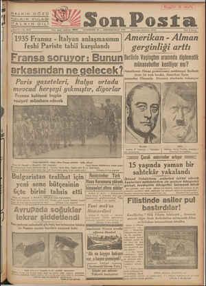 HALKIN GÖZÜ HALKIN KULAĞI KALKIN DİLİ H V/ Son Posta Sene 9 — No. 3018 Yazı işleri telefonu: 20203 1935 Fransız - İtalyan...