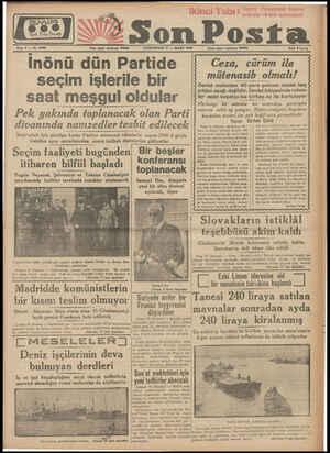 Son Posta 'Yazı işleri telefonu: 20203 CUMARTESİ 11 — MART 1938 İnönü dün Partide seçim işlerile bir saat meşgul oldular Pek
