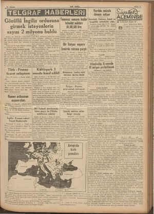 1. Ağustos Savfn 3 TELGRAF HABERLERİ Temmuz sonuna kadar İstanbul, Ankara, İzmit ve Gönüllü İngiliz ordusuna .girmek...