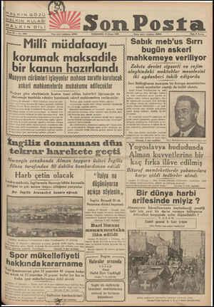 ALKIN GÖZÜ B VA Son Posta Fiatı 8 Kuruş Yazı işleri telefonu: 20203 PERŞEMBE 18 Nisan 1940 İdare işleri telefonu: 20203 Milli