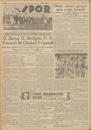 6 Sayfa SON POSTA Nisan 29 TE Dünkü Galatasaray - Gençlerbirliği maçından heyecanlı bir safha DÜN YAPILAN MiLLi KÜME MAÇLARI