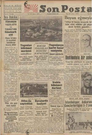 İ HALKIN GÖZÜ HALKIN KULAĞI HALKIN Dİ Gİ ö Sene 11 — No. 3837 Son Dakika: p Almanya YUGOSLAVYA ve YUNANİSTANA ilânıharb etti