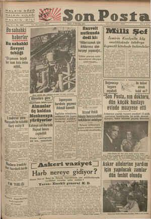 """N HALKIN GÖ ( HALKIN KULAĞI HALKIN D —e — Sene 12 — No. 3984 Bu sabahki haberler Bu sabahki Sovyet tebliği """"Düşmanın büyük"""