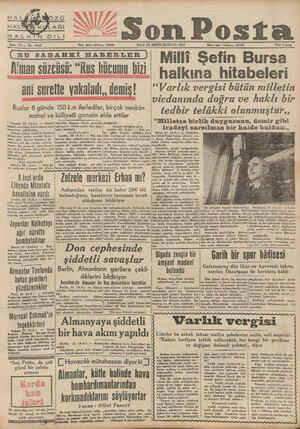 BU SABAHKİ HABERLER A'man söze alli Sure Ruslar © günde mahal ve Londra 22 (A.A.) — Alman aatı evvelden hazırlanmış