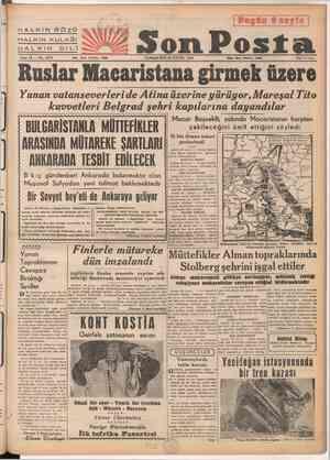 TPE » İm HALKIN GÖZÜ HALKIN KULAĞI HALKIN DİLİ Sene 15 — No. 5076 Ruslar Macaristana girmek üzere Yunan vatanseverleri de...