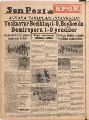 Son Posta ANKARA TAKIMLARI ISTANBULDA Uçaksavar Beşiktaşı!-0,Beykoz da Demirsporu 1-0 yendiler Beşiktaş Uçaksavara yenilince