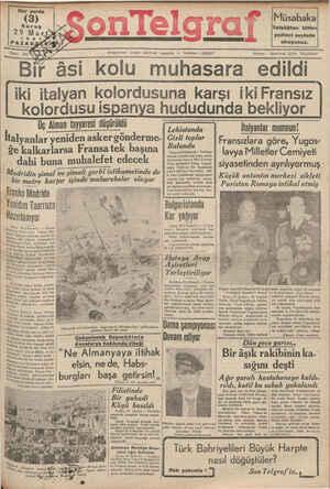 Akşamları Çıkar GOnlCı;(rG kolordusu ispanya Üç Alman tayyaresi düşürüldü ıtalyanlar yeniden asker gönderme- ğe kalkarlarsa