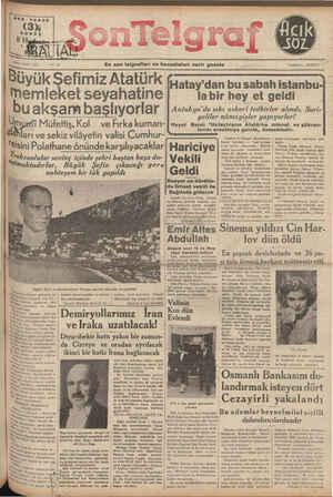 HER YERDE En son telgrafları ve havadisleri verir gazete Büyük Şefimiz Atatürk 4 Hatay'dan bu sabah istanbu Memleket...