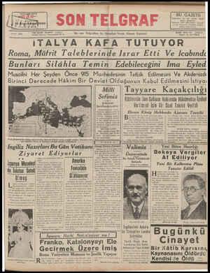 BAYISI YERDE ' Sa-| SON TELGRAF C. .BULGAZETE—İ İstanbulun en  çok — satılan - bakiki akşamı gazetesidir SON TELGRAF'a...