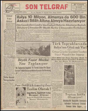YAZI İŞLERİ: TELEFON: 20827 İstanbul Cağaloğlu Nuruosmaniye No, 4 Hiçbir şeye gövenmemek, her türlü haber, şayia ve vesikayı