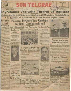 CUMARTESİ 1 NİSAN 1939 YIL: 3 En son Telgrflın Ve Haberleri Veren Akşam Gazetesi İZZET BENİCE tte Türkiye ve İngilteer...