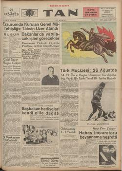 26 AGUSTOS PAZARTESİ 1935 SAYISI 5 KURUŞ Erzurumda Kurula BUGÜN 16 SAYFA ISTANBUL n Genel Mü- fettişliğe Tahsin Uzer Atandı