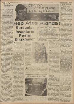 a 7.1.0937 TAN Gündelik gazete BAŞMUHARRIRI Ahmet Emin YALMAN TAN'ın hedefi: Haberde, fi- kirde, her şeyde temiz, dü- rüst,