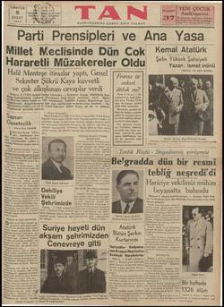 """FParlı Prensipleri ve Ana Yasa Millet Meclisinde Dün Cok Kemal Atatürk Hararetli Müzakereler Oldu ** L""""İâîk .îîî'â'tyîğnu Halil Menteşse itirazlar vaptı. Genel İF 7 — KŞT YST Gt hhi O TT TŞ TÇ"""