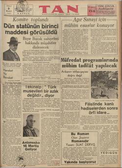 Komite toplandı Dün statünün birinci maddesi görüsüldü A — Bayır BüğE nahğl eri Ankara, 8 (Tan muhabirinden) — Iktısat Ve- kâleti demir ve çolik endüstrimiz için mühim bir proje hazırlamıştır. 1950 senesine ka: t k olan proje hü Hükümet, kurulmıH: olan demir ve çelik en- düstrimizin memleketin bünyesine en çok faydayı verebilecek bir endüstri kolu haline gelebilmesini ter için önce iptidal! maddelerin gümrük re- UNU ÜÜÜLRDR N ——— ÂAğır Sanayi içi mühim esaslar konuyor AAA AA AAERRA hususi telgraf ve tolofon hattı tesisine müsasade # olunacaktır. Gerek bu hatlar ve gerek kuüvvei # muharrikesini nakleden hatlar için umum! yolların # kenarlarile devlete ait erazide parasız ve sahibi # olan arazi sahiplerine tazminat verilmek suretile # bu işlere tahsis odilecektir. , maddesinden demir ve çelik endilstrimiz için de 9 istifade edilecektir. , 1055 sayılı Teşviki Sanayi kanununun 9 uncu