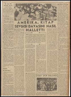 IT AN Gündelik Gazete BAŞMUHARRIRI Ahmet Emin YALMAN 'TAN'ın hedefi: Haberde, fi- kirde, her şeyde temiz, dü rüst, samimi