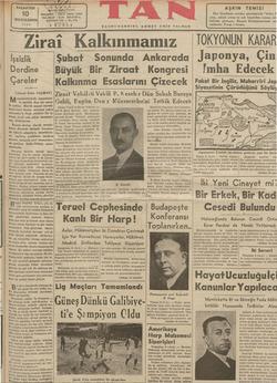"""ZArAl TAAiKİİİAIMIZ — UDU VÜN   İşsizik —  Şubat Sonunda Ankarada Japonya, Çin """" Derdine - Büyük Bir Ziraat Kongresi, İmha Edecek Çareler quk""""ımq Esaslarını Çizecek Fakat Bir İngiliz, Muharriri Jap z Siyasetinin Çürüdüğünü Söylüy ——— AAA PAR S ain YATMALNL İene """" VÜNUT SD K ID A Ç B AA CA D B"""