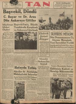 Daşvekii, Vondu — C. Bayar ve Dr. Aras İ*- Dün Ankaraya Gittiler İnkisafımızın ğBaşvekilimîz, Büyük * 4 : I *