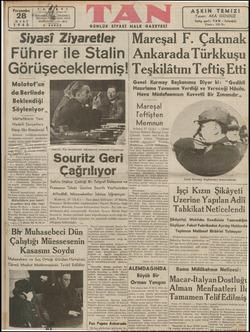 """sIYaSI 4ZiyareHer — Wlareşal F. Lakmak Führer ile Stalin Ankarada Türkkuşu Goruşeceklermış' Teşkilâtını Teftiş Etti MA LA e — H — Genel Kurmay Başkanımız Diyor ki: """" Gedikli"""