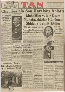 Chamberlain Son Harekâtı Anlattı Muhalifler ve Bir Kısım Muhafazakarlar Hukumetı BERLİNLİLER ll İngiliz Başvekili KARŞISINDA — ŞU TUNALILAR VE l Z. Aş y MANŞLILAR — D L aa MNDN ehi  