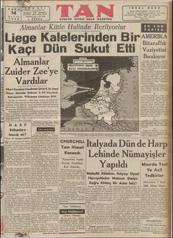 İLiege — Ss << ) ss| s8ss3s sl so XX 88 EE abu TELGRAF: TELEFON: SAKİ 14 MAYIS 1940 5 Me. İ Ankara Caddesi 102 TAN, İSTANBUL