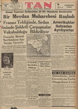 ezilen Çarşamba | , İstanbul, TELGRAF: TAN, İSTANBUL TELEFON: 24310, 24318, 24319 ALTINCI YIL — No. 7720 5 KURUŞ 15 MAYIS...