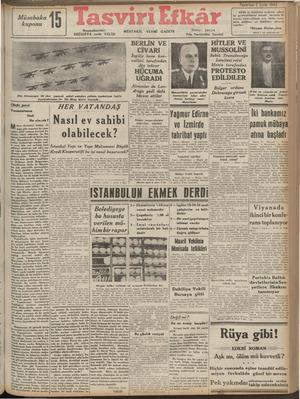 a £ v Ce n T SAA Başmuharriri: EBÜZZİYA zade VELİD Dün Almanyaya iki akı S eennın Yunanistanın Hali Ne olacak? ihver...