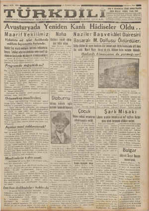 GU MARTESİDEN MA.A:DA GUN SABATILARI GGi AR, LO aN ). geçmiş Nushaları A m:ıuı'ı Avusturyada Yeniden Kanlı Hadıseler Oldu ö Maarif Vekılımız z| Nafıa Naziler Başvekâlet Dairesini Vekâlete ait işler ler hakkında Vekilimiz izmirde nıhtim mühim bevanatta bulundu. işini tetkik edivor. B asarak M Dolfusu Oıdurduıer hei üeü aA GĞ dÜ ee ni