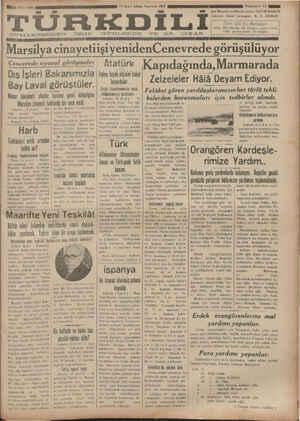 KON DK GA AA A LA aK KİK G ÇNK N NNK GK A ĞSĞ ADK CA G GA FARALARAKANARAAA AA AAA AAA GKLNMK AAA GA Marsilya cinayetiişi yenidenCenevrede görüşülüyor Cenevrede sıyasal görüşmeler — Atatürk Kapıdagında,Marmarada Dış İşleri Bakanımızla | İtolya büyük elçisini kabul Bay Laval goruştuıer ! Firici P:ı!?:ı:ıımrn yardi rZıAeı.ıze_ı-.—?.l?r _HJ%!.âı P.î.y.?.rîı..EıgjxıoıILl