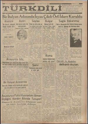 F E AA a L A e LA c:UıxıARTI—:sI N ÖZGE G GÜNLERDE VE BA. ÇIKAR. Üü ada Bır İtalyan Adasında İsyan Çıkdı Örfi ldare Kuruldu Atatürk Aydın   Saylav Bulgar   Sağlık Bakanımız llıın hııtmîa cıkmıyınk ıHılıı haziran ayında hük:   Olmak için ikibin talip var) — Kabinesi istifa etti. —  Erdek ve Marmatada zelzele elâketini hükümet namına Ka İLAR l e dmolo nananolıtır İkinsi müntebin canimi vürdun   Veni babiap Harhiun Rakepi Se3b'L a. Bubemımie Müz Bendirmene Ağedü