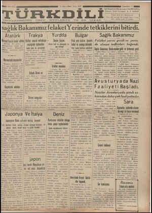ni CUMARTESİDEN ÖZGE GÜNLERDE VE ER ÇIKA.R aaaae eai ğn e sağlık Bakanımız felaket Yerinde te tetkıklerını bıtırdı. Atatürk | Trakya ı Yurdda Bulgar Sağlik Bakanımız Mııml Fııııyı kahul ettileri Valileri umumi müfettişin Saylav Şeçimi, —— Kralı yehi kabine üyesini | Felâket yerini gezdi ve yerin- KA — | ypreliğinde tonlandılar. — Afiyun bolo ve amesyada se- — kahul va vemene alıkıvdı. de alınan tedbirleri beğendi.