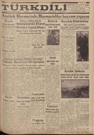"""ü ea 30 v £ HAR P FOU aa z S y) f Y T X ae gaa * """" — ee yE U OUT OAT Atatürk Marmarısde.Marmarıslıler bayram yapıyor Atatürk     Kurultay Başkanımız Genaral Ali Hikmete Ayerdem — Dün Ankaraya vardılar. soyadını — verdiler. ! Büyük saylarımız Dursunbey ıslıSıyuıuıda Iluısıınhıııılım Buyuk İtalyan - Habeş ihtilâfı. .İndmmız Marmarisde HâbCŞIStanda Bltafaf 'lelıler t bayram yapıyorlar.  Wiumtaka Tesis Edlılvor"""