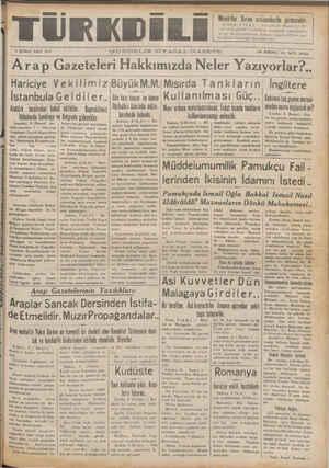 J ——— 9 ŞUBAT SALI 1937 GÜNDELIK SIYASAL GAZETB ON aınıncı YIL sm |0|sz —H —— —— Arap Gazeteleri Hakkımızda Neler Yazıyorlar. BuyukM M.Mısırda Tankların Ingıltere Harıcıye Vekilimiz Dün hııı hnıın va benıin I K İ ı l aniı ım aciı GIJ(' KiZE OYT SAa DRr Ai LAİ » »