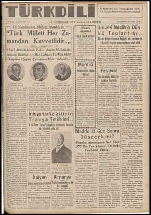 """TÜRKDİ 13 MARI ClAIAR'lEbİ — GUNDELİK bİYASAL G.AZETE B. Mussolini dün T Uc Velzılımızın Mühım —Natukları: sesesen, """"Türk..."""
