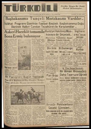 Bsü d —ii ei 20 HAZİRAN PAZAR 1937 GUNDELİK SİYA'%AL GAZETE ON İKINCI YIL SAYI: 10155 Başbakanımız Tunçelı Mıntakasına Vardılar.. İslâhat Programı Üzerinde Faalıyet Başladı Başbakanımız Doğu İllsrindle Halkın ( andan Tezahiiratıile Varcılandılar —