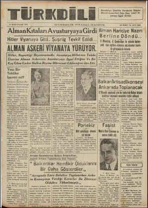 """İ ANARERN .. —0 D A l B e B ——— ————r—H— — —— - - 13 MART PAZAR 1928 GÜNDELİK SİYASAL GAZETE ON İKİNCİ YIL SAYI: 3802 # ——— — ——— .—— aa L — aa """" AlmanKtıtaları AvusturyayaGirdi Alman Hariciye Nazırı — Üa l eee e Y öY e aç B EerlineDörndüz. î Eiler Viyanaya Gitti. Şuşnig Tevkif Edıldı..' 0 Rümtro, D Çonlnrüy Ü yakıda bşlar-"""