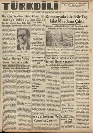 """E ıg NİSAN SALI 1938 B GÜNDELİK SİYASAL GAZETE ON İKİNCİ YIL SAYI: 3833 MOmanyada Gizli Bir Teş- kar ay a Döndü.. tümrük resimlerine ait ba- kıl at M ey d ana Çlktl Doktor Aras, Adliye Vekili, Hariciye Vekâleti lıkılı y arları tasdik utti. — BAA SllhuSın;ııluvılıııııınmıalındın istikbal edildi, .... DÜ »;ıı ı_;;ı;; Iıııi_ı """""""".'""""'!l tı_;ı_k_kil!ı!i_ı!ı_igıj mw !""""."""".!. ıdilii._ Danimarkada da bir Kai"""