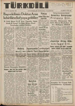 """14 MAYIS CUMARTESİ 1938 SK ——— — GÜNDELİK SİYASAL GAZETE ON İKİNCİ YIL SAYI: 3881 Başvekilimiz DoktorAras Hatay Göring Kararnamesi Üzerine: """"inttabati Tfti tti   AMerika Almanyayı labirlikteSofyaya geldiler """"î""""::f.,î.""""n':'ı'.',:ı""""""""' Protesto Etti.. e kadar yapılı Z ç.,.. ai '__m'"""""""" Amerıka, Almanyanm Hare- A Ö SA AĞ   İ B. Celâl Bayar Ve B. Aras Yugoslav Hudu"""