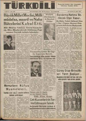TÜRKDİLİ 27 MAYIS CUMA 1938 BüyükMilletMeclisi,Milli üdafaa, maarif ve Nafıa Bütcelerini Kabul Etti. Milli Müdafaa Vekılımız