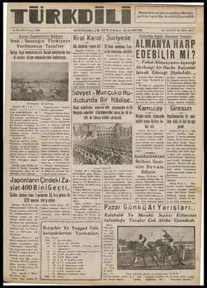 """21 HAZIRAN SALI 1938 GÜNDELIK SİYASAL G.AZETE ON ÜÇÜNCÜ YIL SAYI: 3913 Suriye Gazetelerinin Şikâyeti: Satuvdoy Night Gazetesi Yazıyor: Irak ; Sancağın Türkiyeye Kral Karoll Surıyede Verılmesıne Taraftar ne Tarat VDün Atatörkü ziyaret etti   32 idam ınılık[ımu hııı- ALMA N YA H A H P Suriyo; Arap memleketlerinin Sarcak meselesinde Ken- vanya Kanlının ha egi teş Mara aa Bae gi teşe  9IZlN tarafından affedildi. di tarafını ıllizam etmemelerinden kuşkulanıyor. yan yat ile dün mütenekki Beyrut, Z0 (A A )— FrnıııEDEBILIR Mı ? ren İstanbula gelmiş olan   âli komiseri burıyı bükü Kral Karol sehirde bir ce ÖBi d """" ee öilün S > Ha e B YN Y € a 3 GAT   e n"""