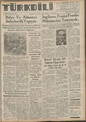 — D1 ŞUBAT CUMARTESİ 1939 — ea JU N.JE:_LK SİYASAL GAZETE Du. DÇONCÜ YER SAYE SUŞ TE SIYASAL GaAzeTE — AYA Italya Ve Almanya ılngıltere, Fransa Franko SeferberlıkYapıyor. Hukumetını Tîgı_y_?ğk-- Bf ——— .. .rasAL Önümürzdalz; İlzhahanda Almanva B00 bin Frankonun umumi bir af İ Ian edeceiı bildiriliyor- İtalyan ga: — İngilizlerin himayesi al-
