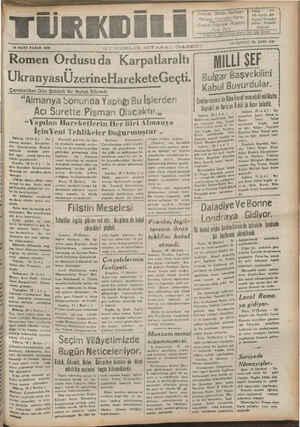 """ON ÜÇÜNCÜ YIL SAYI: 4131 19 MART PAZAR 1939 Romen Ordusuda da Karpatlaraltı MILLİ SEF UkranyasıÜzerineHareketeGeçti. Bulm""""""""' BÜ İi ._,.y—_—_———-—-——— .ğ l Buyurdü'öf ... -—......_.-....J"""