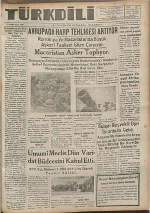 """21 MART SALI 1939 SA ——— ; —-.__-———_—_—__—_—__/ ————-——____—_ Ormanlarımızın Eko- * ON ÖÇÜNCÜ YIL SAYI: 4132 —IUNDELIK SİYASAL GAZETE : nomik Hayatımız- N AVRUPADA HARP TEHLİKESİ ARTIYOR nin yarıtinP'l' ve tuhhatımıza, ılrııuıııı ası muhtemel ROmanya Ve Macaristanda Büyük ' """"-""""—'î""""ıî'v-âîf—""""fîğ-—? l:ılı'ı:ıı.:d d:ılnll'_::._.' N_'İııı n ğ .A P. B : h:: '.,Çh;:.: l::l;"""" _u_' DUT İN gak — BE ĞİT Y gee SDK A ae —"""